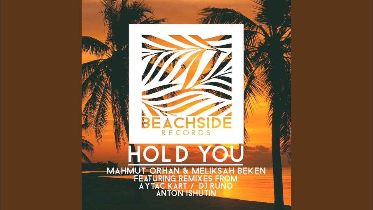 Hold You (Aytac Kart Remix) - Mahmut Orhan & Meliksah Beken   Shazam