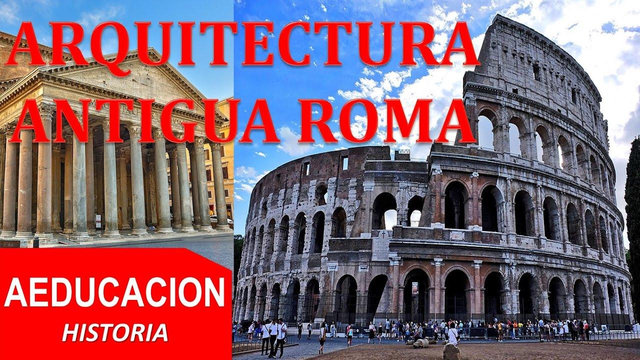 ARQUITECTURA DE ROMA ANTIGUA - HISTORIA - AEDUCACION