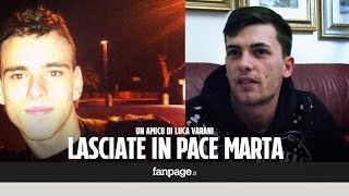 """Omicidio Roma, parla amico di Luca Varani: """"Non era gay, ma quale sesso a tre!"""""""