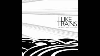 I Like Trains- When We Were Kings