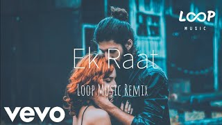 Ek Raat - Vilen | Loop Music | Dubstep Remix | Bass Boosted