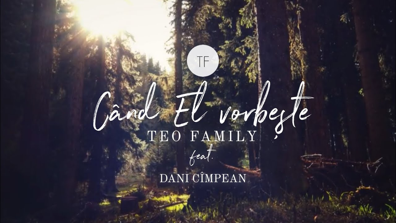 Teo Family - Cand El Vorbeste feat. Dani Cimpean | Official Acoustic Version