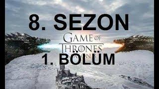 Game of Thrones 8. Sezon 1. Bölüm Tam Ssenari | SPOILER