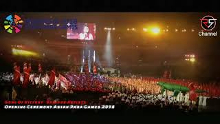 Song Of Victory - Various Artists    Live Opening Ceremony Asian Para Games 2018