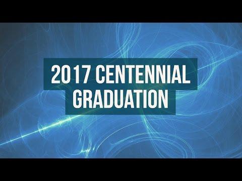 Centennial Graduation 2017