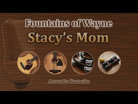Stacy's Mom - Fountains of Wayne (Acoustic Karaoke)