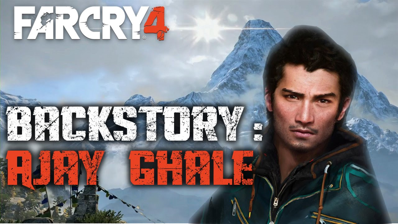 Who Is Ajay Ghale Farcry 4 Backstory Youtube