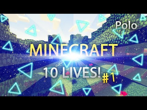 "10 LIVES - My New Minecraft series! ""Not A Bad Start"" #1"