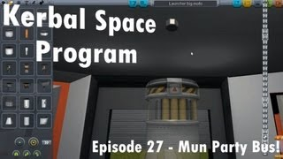 KSP - Episode 27 - Mun Party Bus!