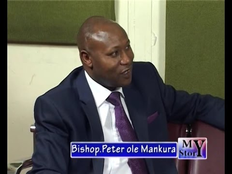 My Story Ep40| Bishop Peter Ole Mankura-Bishop Dominion Chapel Ministries