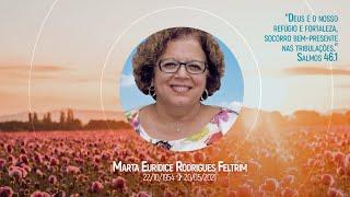 2021-05-21 - Culto em ação de graças pela vida de Marta Feltrim - Salmos 46.1 e Habacuque 3.17
