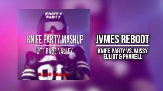 Missy Elliot x Knife Party - WTF Rage Valley (Knife Party UMF 2016 Mashup) [Free Download]