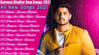 Gurnam Bhullar New Punjabi Songs | New All Punjabi Jukebox 2021 | Gurnam Bhullar Punjabi Song |