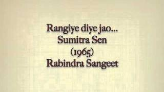 Rangiye diye jao - Sumitra Sen