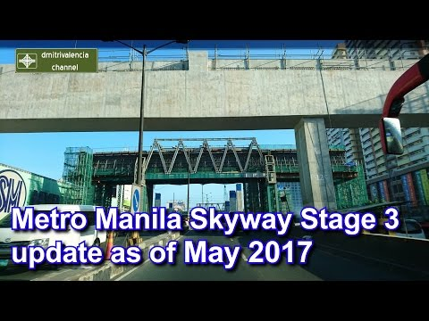 Metro Manila Skyway Stage 3 update as of May 2017