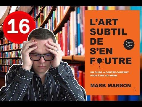 L Art Subtil De S En Foutre Mark Manson Defi 1 Livre Par Semaine 16