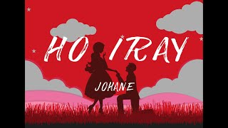 Johane - Ho iray [Lyrics]