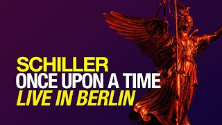 """SCHILLER: """"Once Upon A Time"""" // Live in Berlin // From the album """"Summer in Berlin"""""""