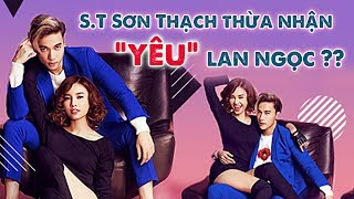 S.T SƠN THẠCH Thừa Nhận Có Tình Cảm Đặc Biệt Với Ninh Dương Lan Ngọc | Gia Đình Việt