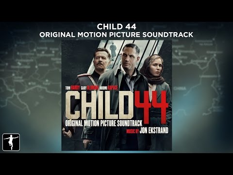 Jon Ekstrand - Child 44 Soundtrack - Official Preview | Lakeshore Records