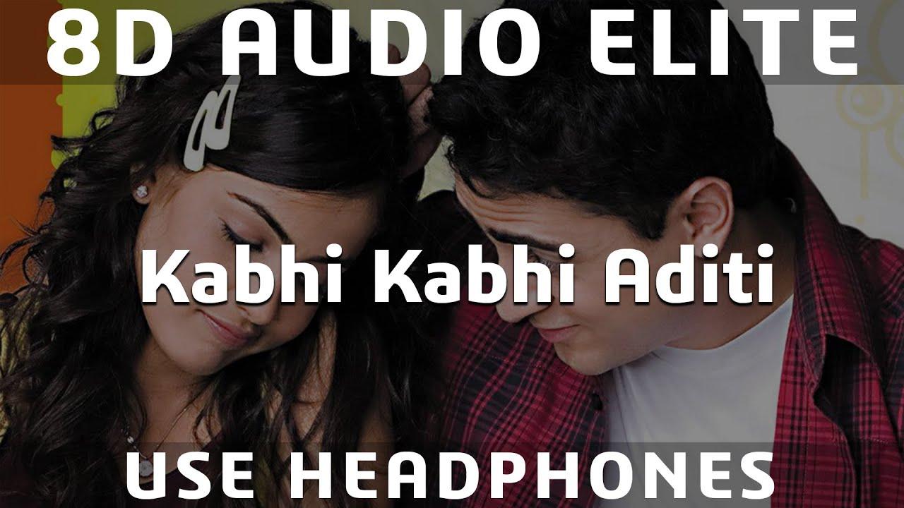 Download 8D AUDIO   Kabhi Kabhi Aditi Zindagi   Jaane Tu Ya Jaane Na   A.R. Rahman   Rashid Ali
