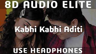8D AUDIO | Kabhi Kabhi Aditi Zindagi | Jaane Tu Ya Jaane Na | A.R. Rahman | Rashid Ali