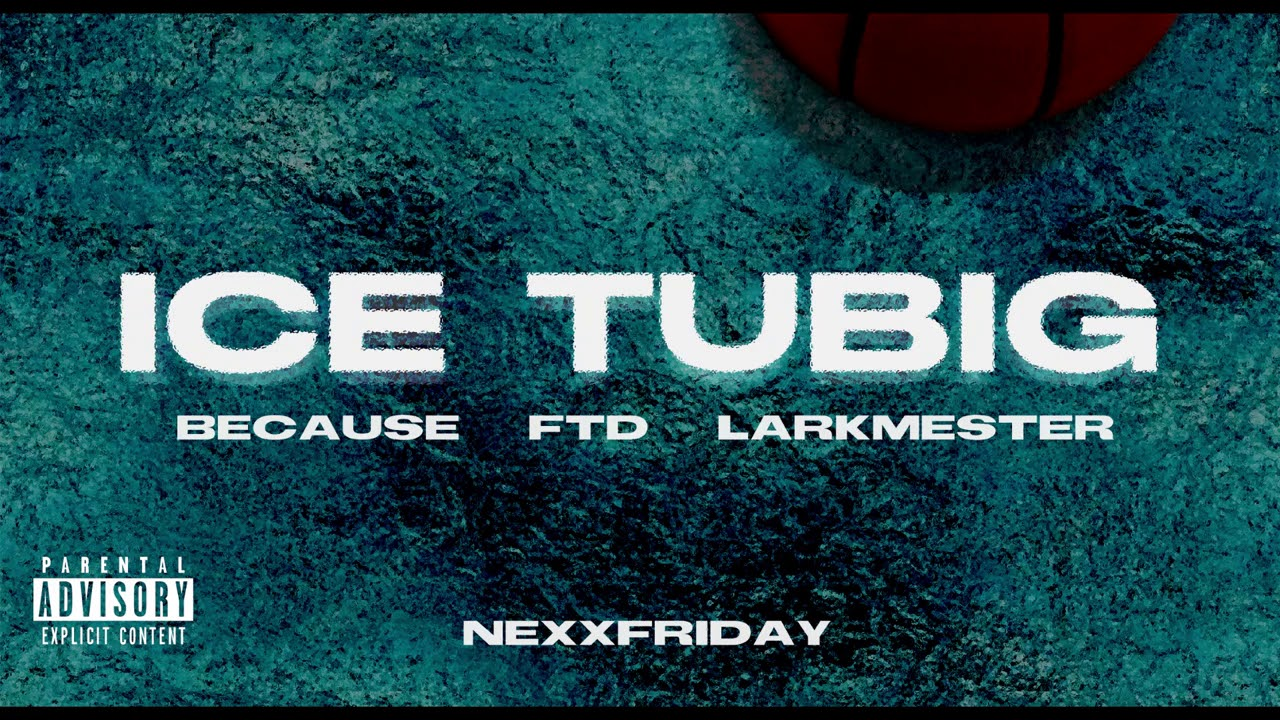 Download NEXXFRIDAY, FLOW M - ICE TUBIG feat. Because, FTD & LarkMester (Official Audio)