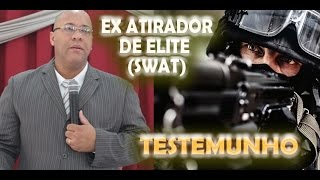 TESTEMUNHO EX ATIRADOR DE ELITE DA SWAT (PASTOR ROBSON VIANA)