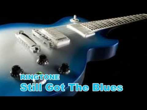 RINGTONE Still Got The Blues
