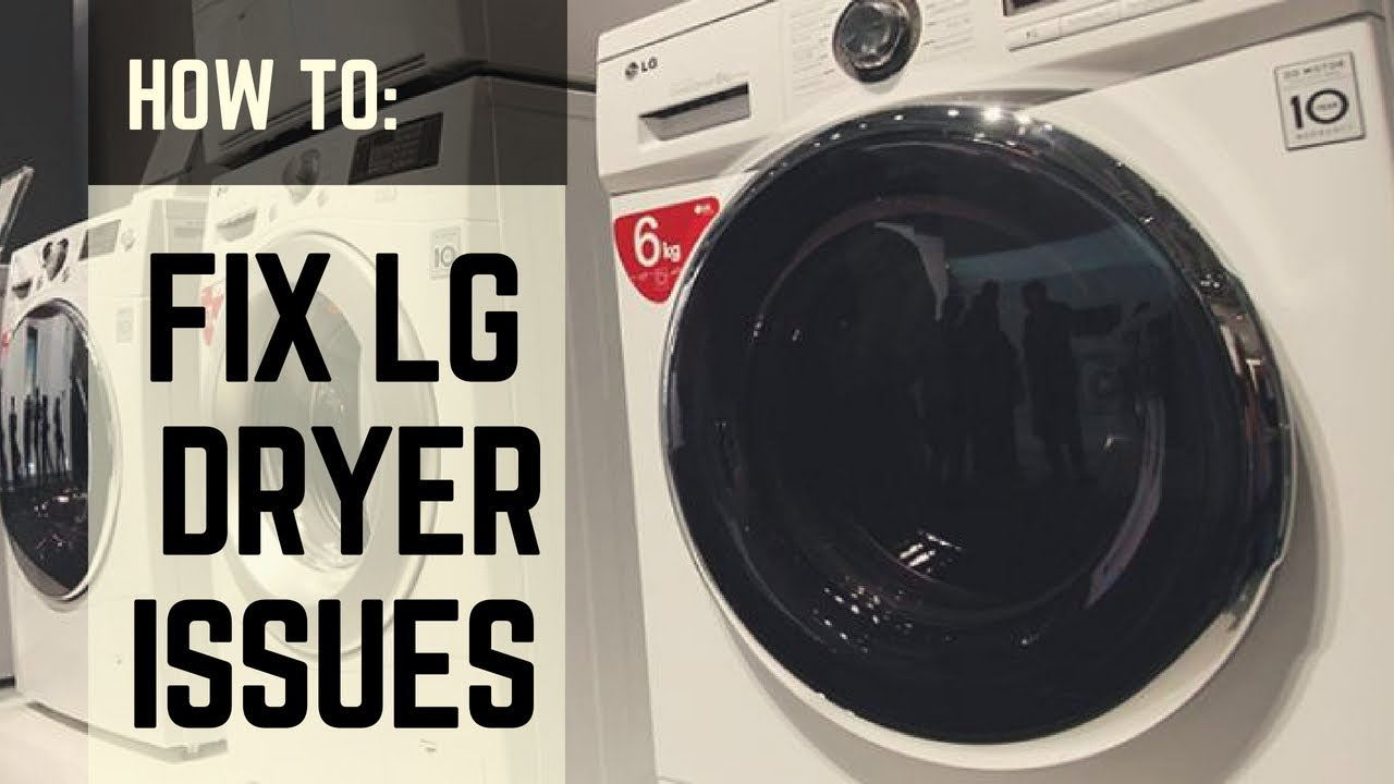 HOW TO | Fix LG Samsung Dryer Issues