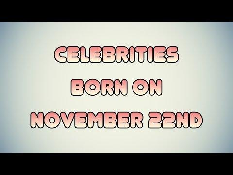 Celebrities born on November 22nd
