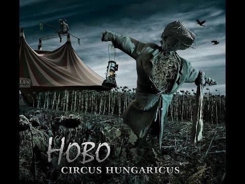 Hobo - Circus Hungaricus - teljes album - 2009 - HQ