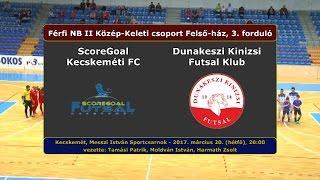 NBII: ScoreGoal Kecskemét - Dunakeszi Kinizsi 3-3 (2017.03.20, összefoglaló)