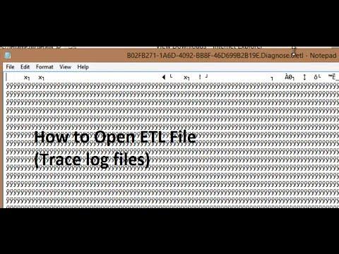 how to open and read ETL Trace log files (.etl) - Network Diagnostics Log