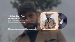 Burak Bulut - Kara Bahtım (Emirhan Turan Remix) #TikTok Resimi