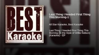 Last Thing I Needed First Thing This Morning-1 (In the Style of Willie Nelson) (Vocal Version)