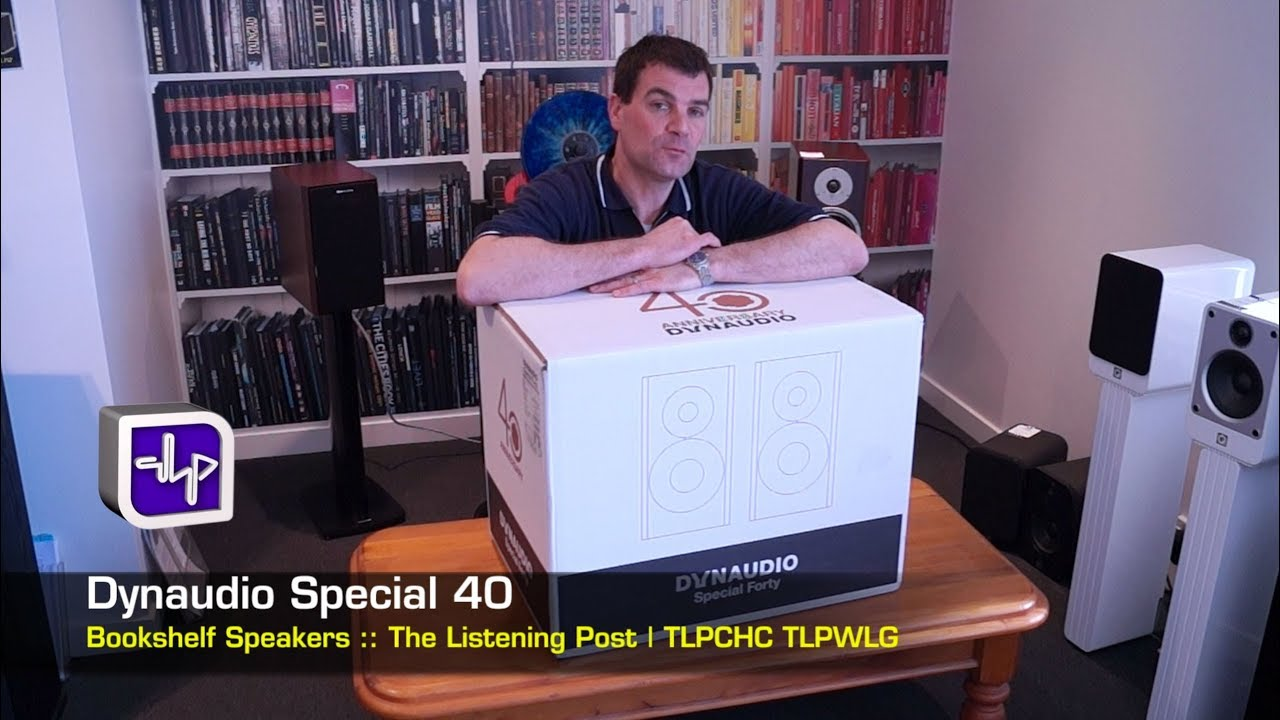 Dynaudio Special Forty Bookshelf Speakers Unboxing | The Listening Post |  TLPCHC TLPWLG