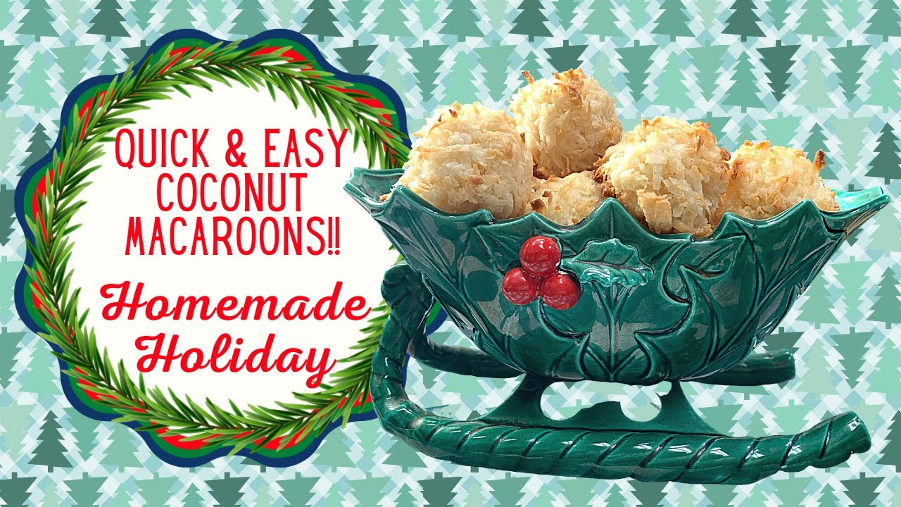 Quick And Easy Coconut Macaroons Homemade Holiday Youtube