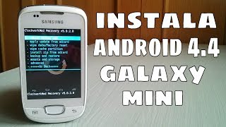 Instalar Android 4.4 en Galaxy Mini