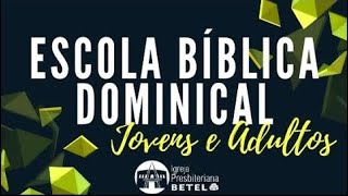 EBD JOVENS E ADULTOS: A dinâmica da vida em aliança com Deus - #BetelnoLar