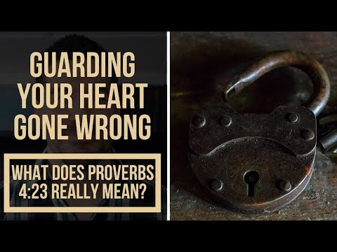 How To Guard Your Heart: What Does It Mean To