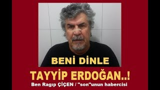Video BENİ DİNLE TAYİP ERDOĞAN..! download MP3, 3GP, MP4, WEBM, AVI, FLV November 2018