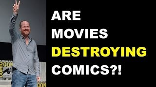 Marvel & DC Movies - Destroying the Comic Book Industry?!