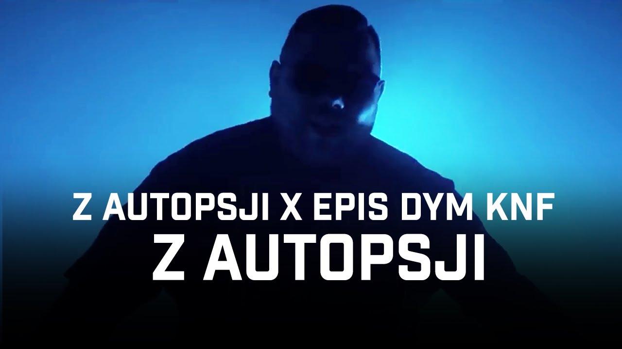 Z Autopsji ft. Epis DYM KNF - Z Autopsji