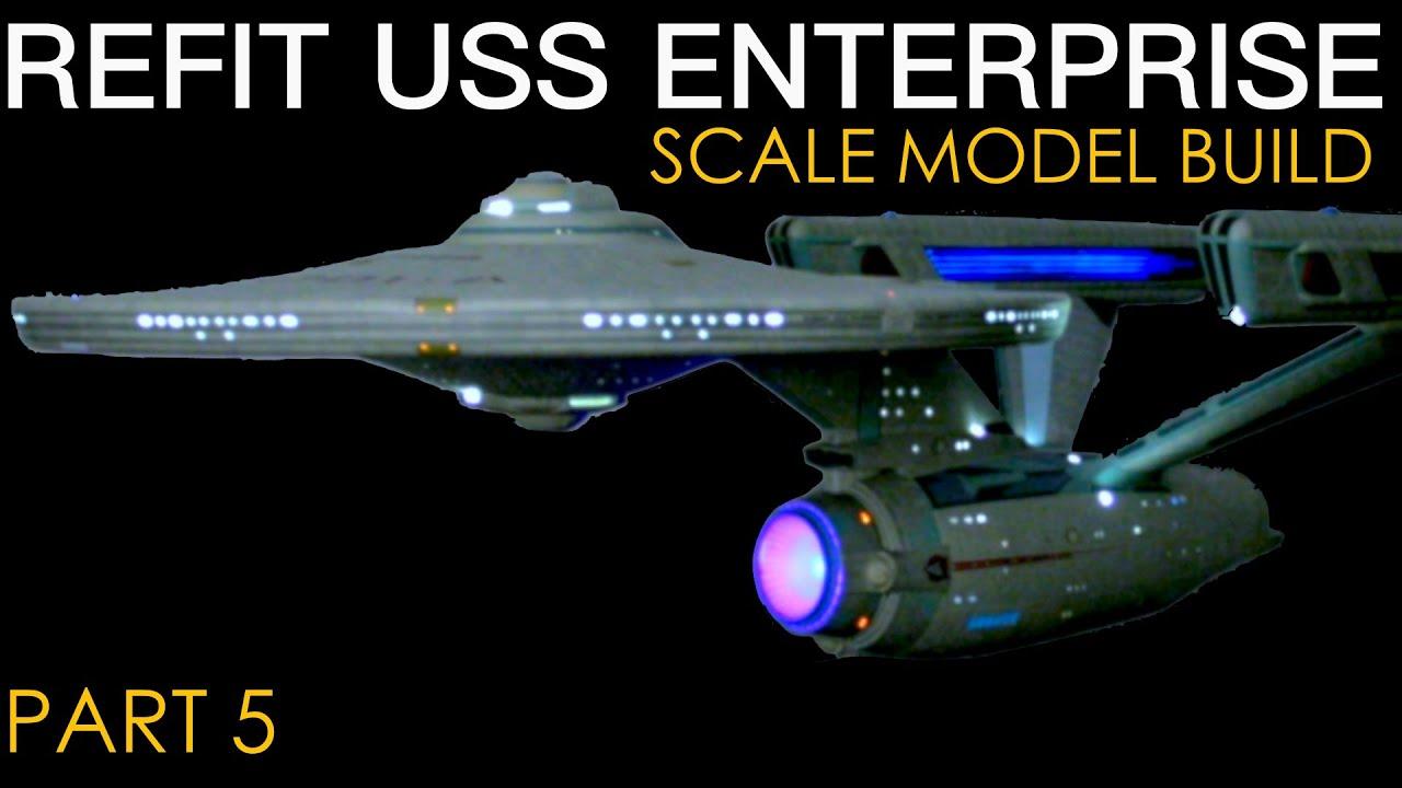 Star Trek - Refit USS Enterprise - Polar Lights - 1/350 Scale Model  Starship - Build Log Part 5