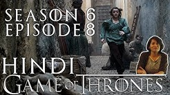 Game of Thrones Season 6 Episode 8 Explained in Hindi