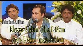 khwaja e mann qibla e mann deen e mann imaan e mann rahat fateh ali khan qawwali amir khusro