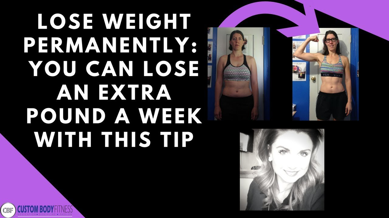 Lose Weight Permanently: You Can Lose An Extra Pound A Week With This Tip