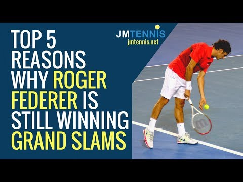 My Top 5 Reasons Why Roger Federer Is Still Winning Grand Slams