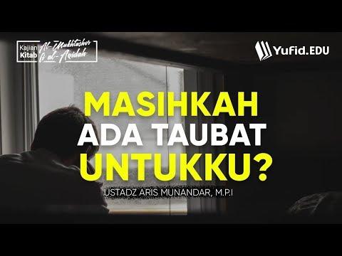 Taubat Nasuha: Masihkah Ada Taubat Untukku? (al-Mukhtashor fil Aqidah Seri 21) -Ustadz Aris Munandar